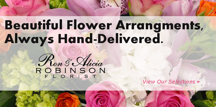Ron & Alicia Robinson Florist offers beautiful flower arrangments with same-day delivery to Rowland Heights, Whittier, and Glendora, CA.
